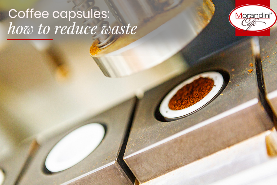 Coffee capsules: how to reduce waste and to be eco-friendly