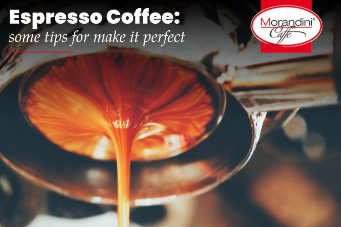 Espresso Coffee: how to make it in a perfect way
